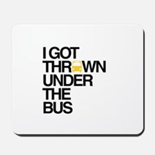 """Thrown Under the Bus"" Mousepad"