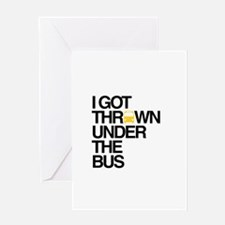 """Thrown Under the Bus"" Greeting Card"