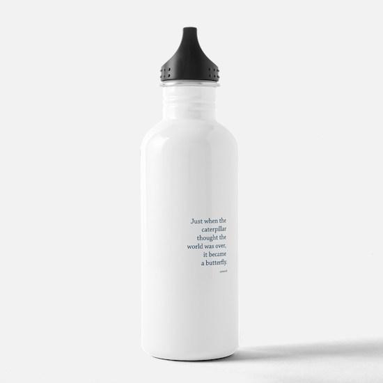"""""""Caterpillar Proverb"""" Water Bottle"""