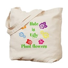 Hate ugly-Plant Flowers Tote Bag