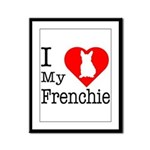 I Love My Frenchie Framed Panel Print