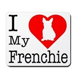 I Love My Frenchie Mousepad