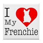 I Love My Frenchie Tile Coaster