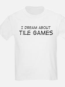 Dream about: Tile Games Kids T-Shirt