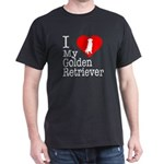 I Love My Golden Retriever Dark T-Shirt