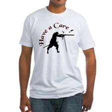 Have a Care T-Shirt