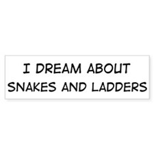 Dream about: Snakes and Ladde Bumper Bumper Sticker