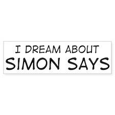 Dream about: Simon Says Bumper Bumper Sticker