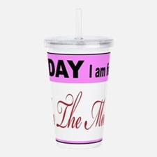 Today I Am Feeling In Acrylic Double-wall Tumbler