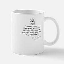 Relax, mate. Small Small Mug