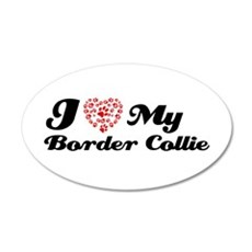 I love my Border Collie 22x14 Oval Wall Peel