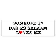 Someone in Dar es Salaam Bumper Bumper Sticker