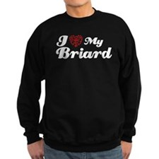 I love my Briard Sweatshirt