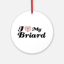 I love my Briard Ornament (Round)