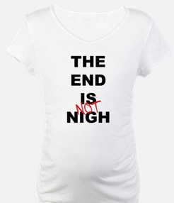 The End Is Not Nigh 2012 Shirt
