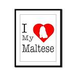 I Love My Maltese Framed Panel Print