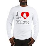 I Love My Maltese Long Sleeve T-Shirt