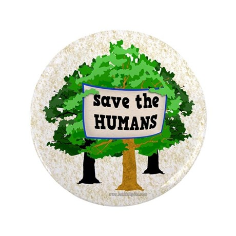 """Save the Humans... 3.5"""" Button (100 pack)"""