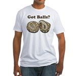 Got Balls? Fitted T-Shirt