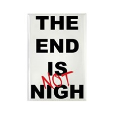 The End Is Not Nigh 2012 Rectangle Magnet