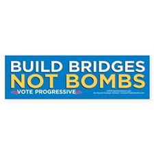 Build Bridges... (Bumper Sticker)