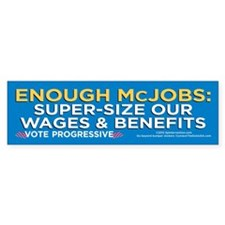 Enough McJobs (Bumper Sticker)