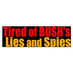 Bush's Lies and Spies Bumper Sticker
