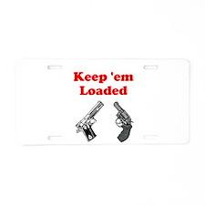 Keep 'em Loaded Aluminum License Plate