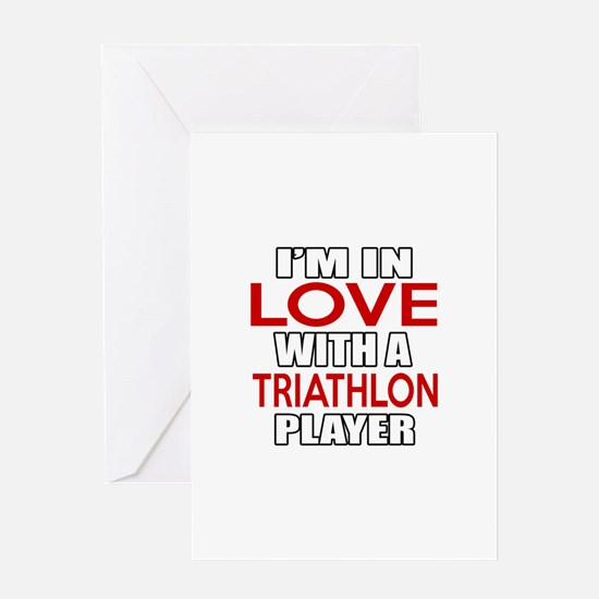 I Am In Love With Triathlon Player Greeting Card