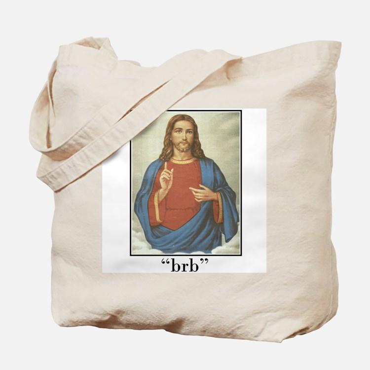 BRB JESUS (BE RIGHT BACK) Tote Bag