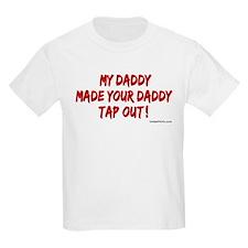 MMAdaddyMADEdaddyTAPfun copy T-Shirt