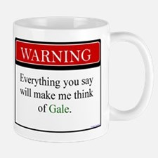 Everything Said...Gale Mug