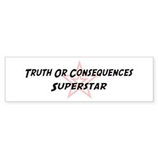 Truth Or Consequences Superst Bumper Bumper Sticker