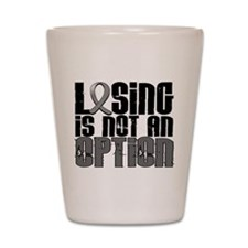 Losing Is Not An Option Brain Tumor Shot Glass
