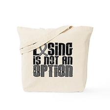 Losing Is Not An Option Brain Tumor Tote Bag