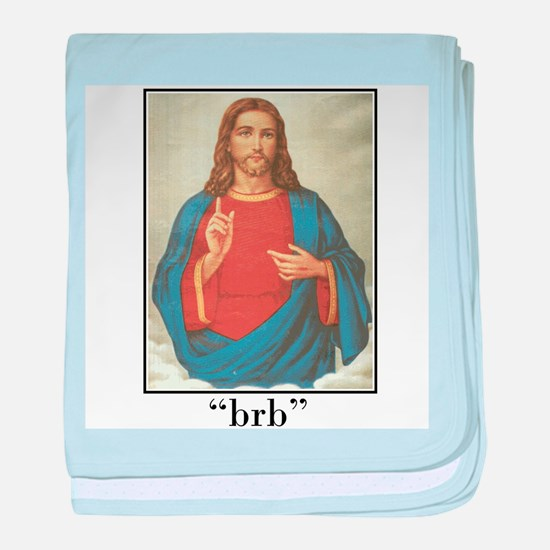 BRB JESUS (BE RIGHT BACK) baby blanket