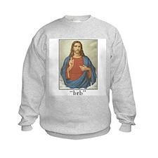 BRB JESUS (BE RIGHT BACK) Sweatshirt