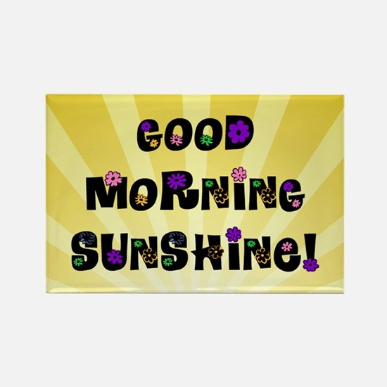 Good Morning Sunshine Rectangle Magnet