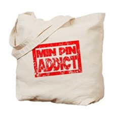 Min Pin ADDICT Tote Bag