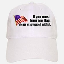 If you must burn our flag Cap