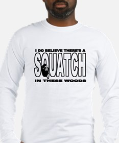There's a SQUATCH in these wo Long Sleeve T-Shirt