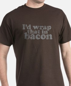 I'd Wrap That In Bacon