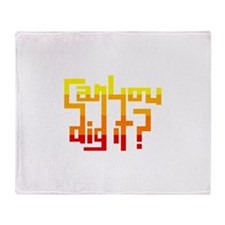 Can You Dig It? Throw Blanket