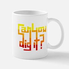Can You Dig It? Mug