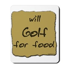 Will Golf for Food Mousepad