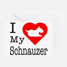I Love My Schnauzer Greeting Card