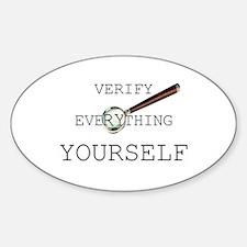 Verify Everything Yourself Sticker (Oval)