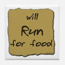 Will Run for Food Tile Coaster