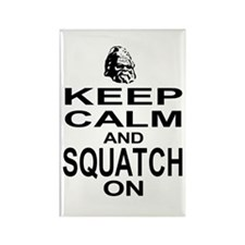 Keep Calm and Squatch On Rectangle Magnet