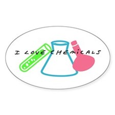 I Love Chemicals... Oval Decal